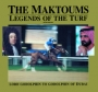 The Maktoums: Legends of the Turf (Sixth Edition)