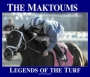 The Maktoums: Legends of the Turf (Seventh Edition)