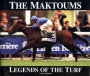 The Maktoums: Legends of the Turf (Fourth Edition)